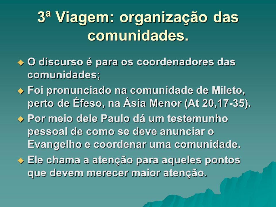 3ª Viagem: organização das comunidades.