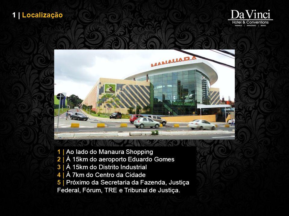1 | Localização 1 | Ao lado do Manaura Shopping