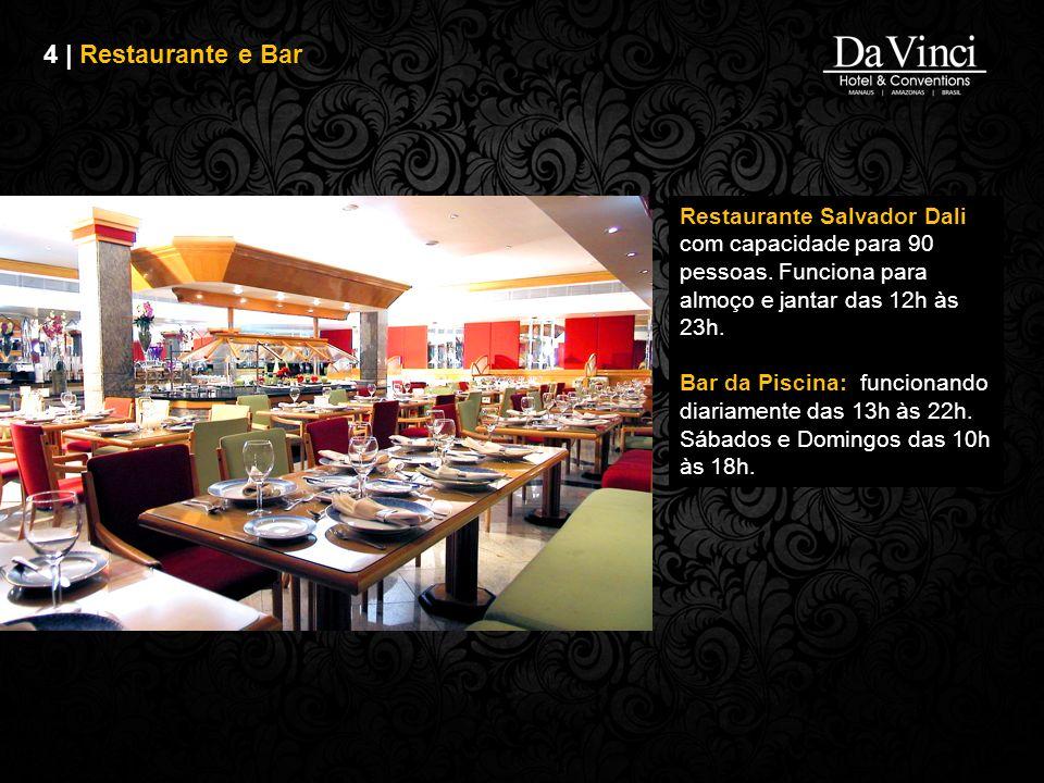 4 | Restaurante e Bar Restaurante Salvador Dali com capacidade para 90 pessoas. Funciona para almoço e jantar das 12h às 23h.