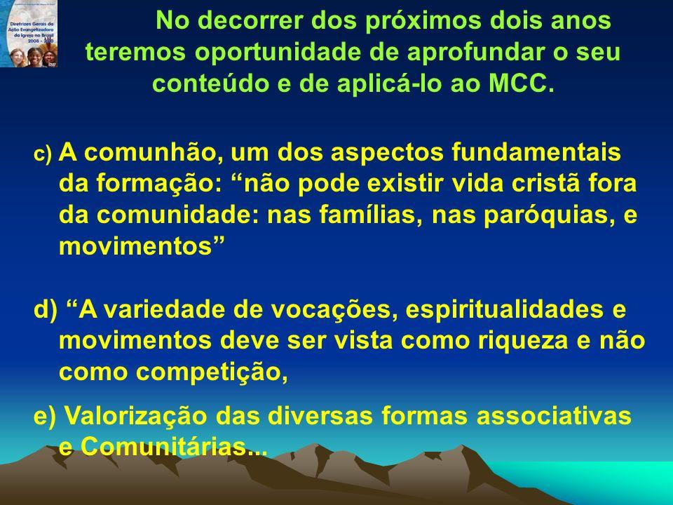 e) Valorização das diversas formas associativas e Comunitárias...