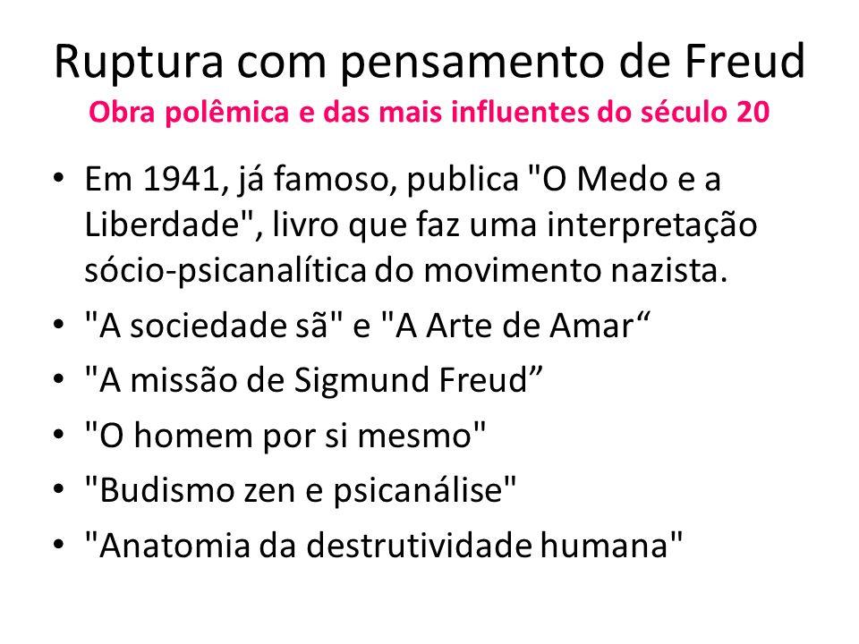 Ruptura com pensamento de Freud Obra polêmica e das mais influentes do século 20