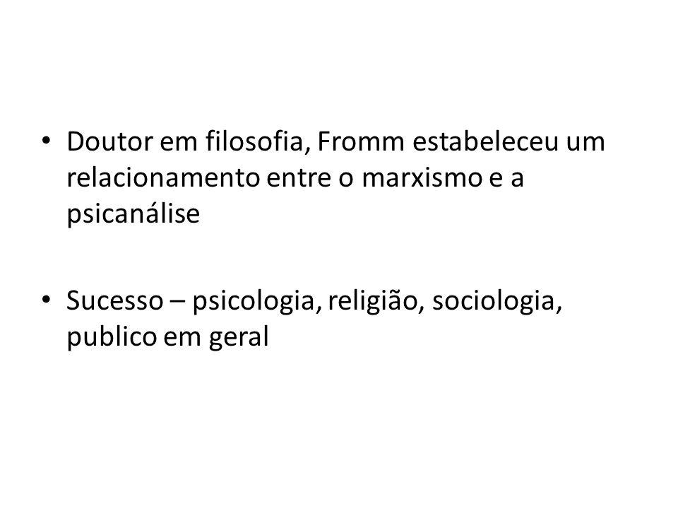 Doutor em filosofia, Fromm estabeleceu um relacionamento entre o marxismo e a psicanálise