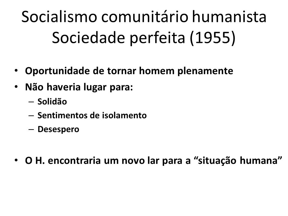 Socialismo comunitário humanista Sociedade perfeita (1955)