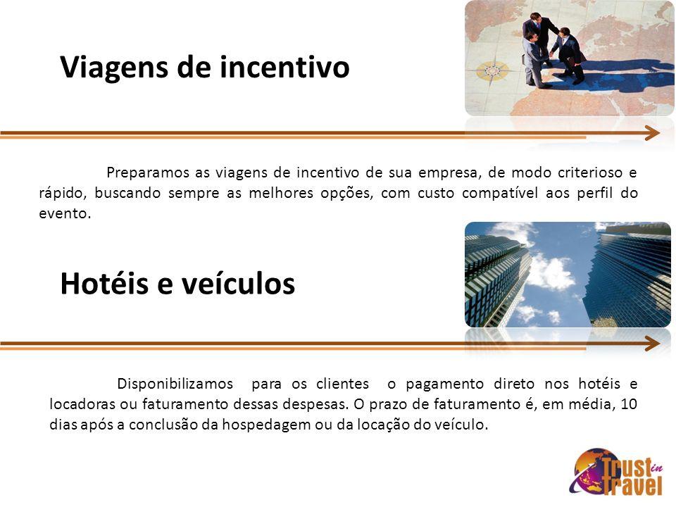 Viagens de incentivo Hotéis e veículos