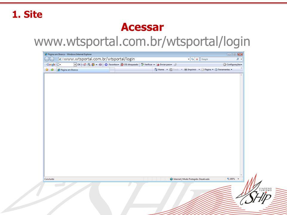 www.wtsportal.com.br/wtsportal/login Acessar 1. Site