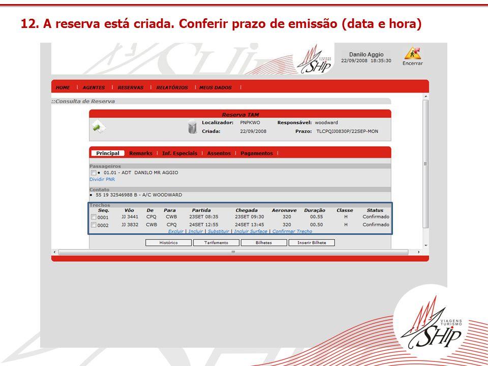 12. A reserva está criada. Conferir prazo de emissão (data e hora)