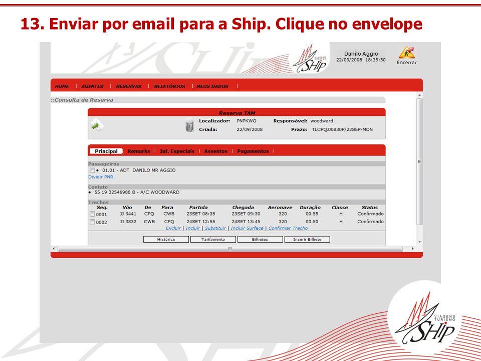 13. Enviar por email para a Ship. Clique no envelope