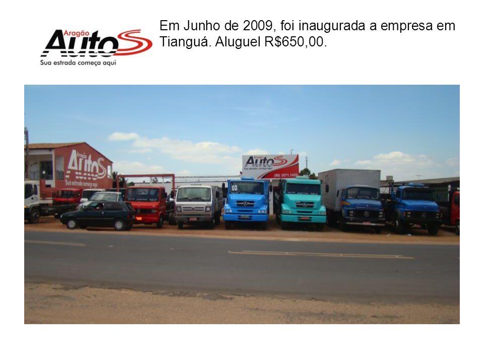 Em Junho de 2009, foi inaugurada a empresa em Tianguá. Aluguel R$650,00.