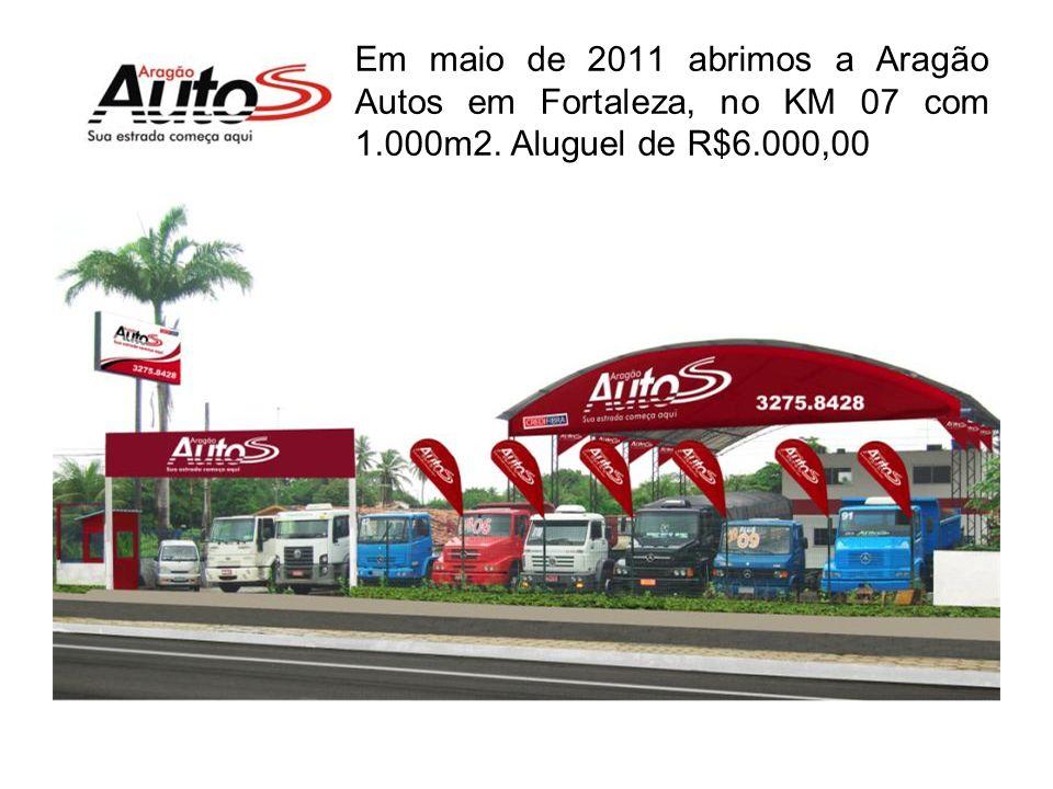 Em maio de 2011 abrimos a Aragão Autos em Fortaleza, no KM 07 com 1