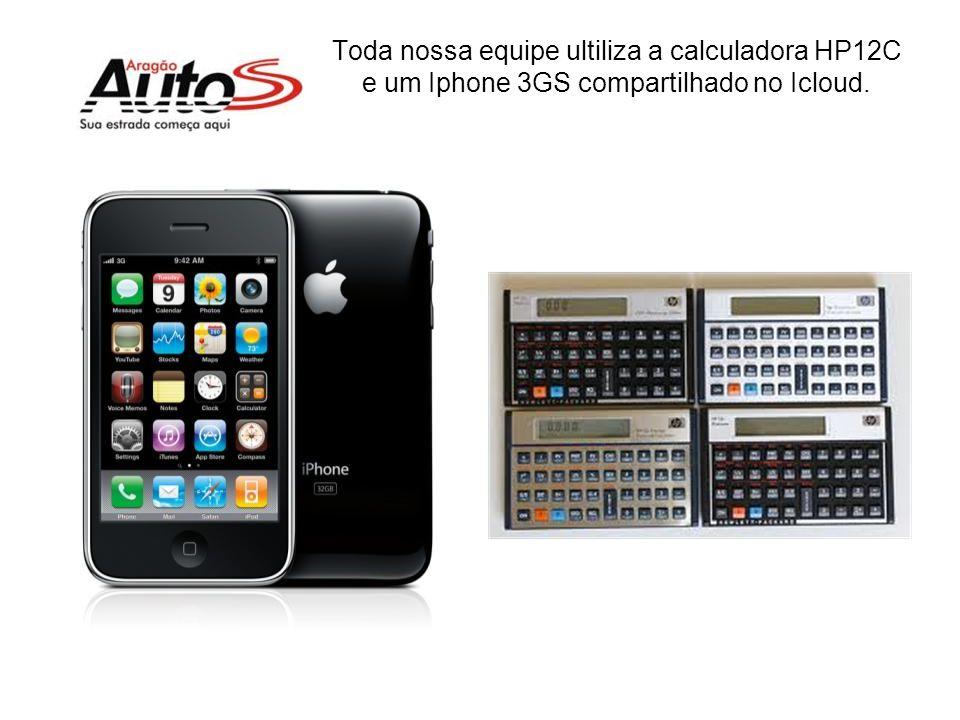 Toda nossa equipe ultiliza a calculadora HP12C e um Iphone 3GS compartilhado no Icloud.