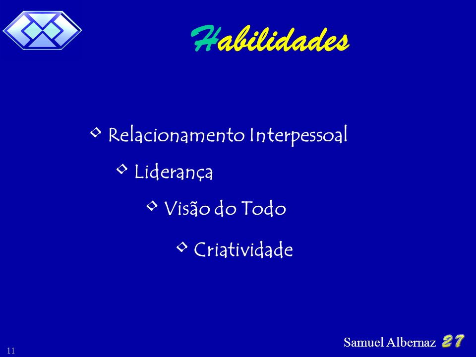 H abilidades Relacionamento Interpessoal Liderança Visão do Todo