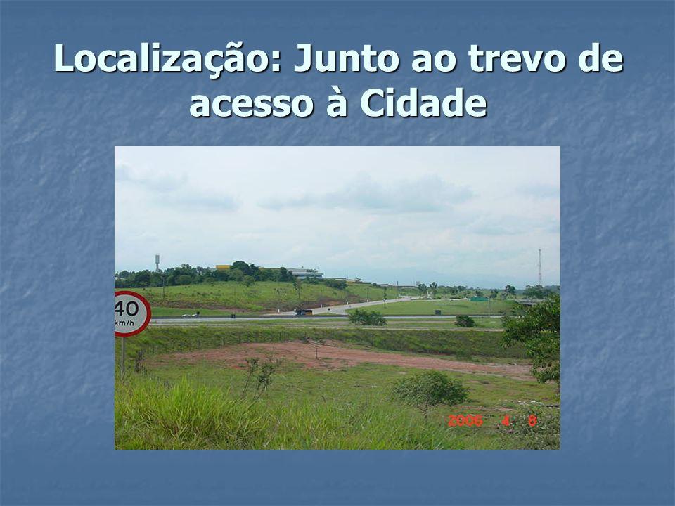 Localização: Junto ao trevo de acesso à Cidade