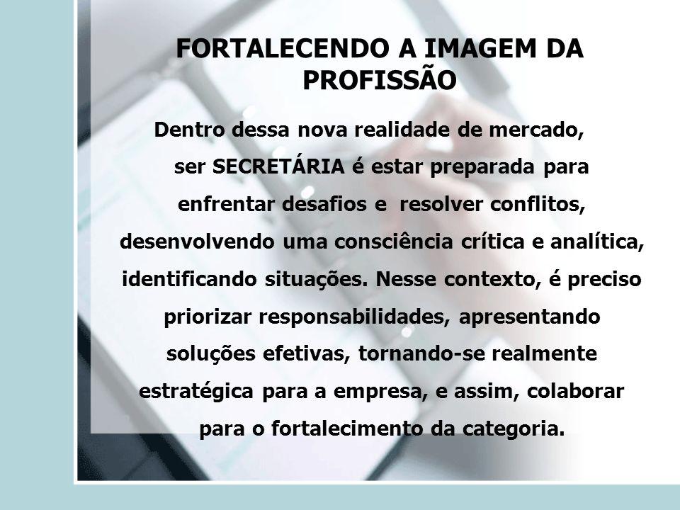 FORTALECENDO A IMAGEM DA PROFISSÃO