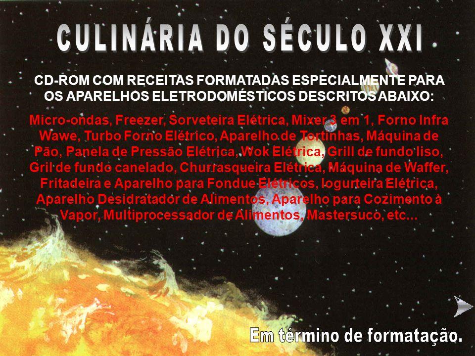 CULINÁRIA DO SÉCULO XXI Em término de formatação.