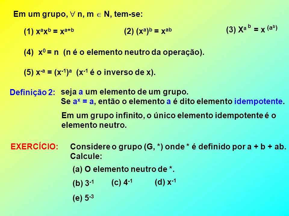 Em um grupo,  n, m  N, tem-se: