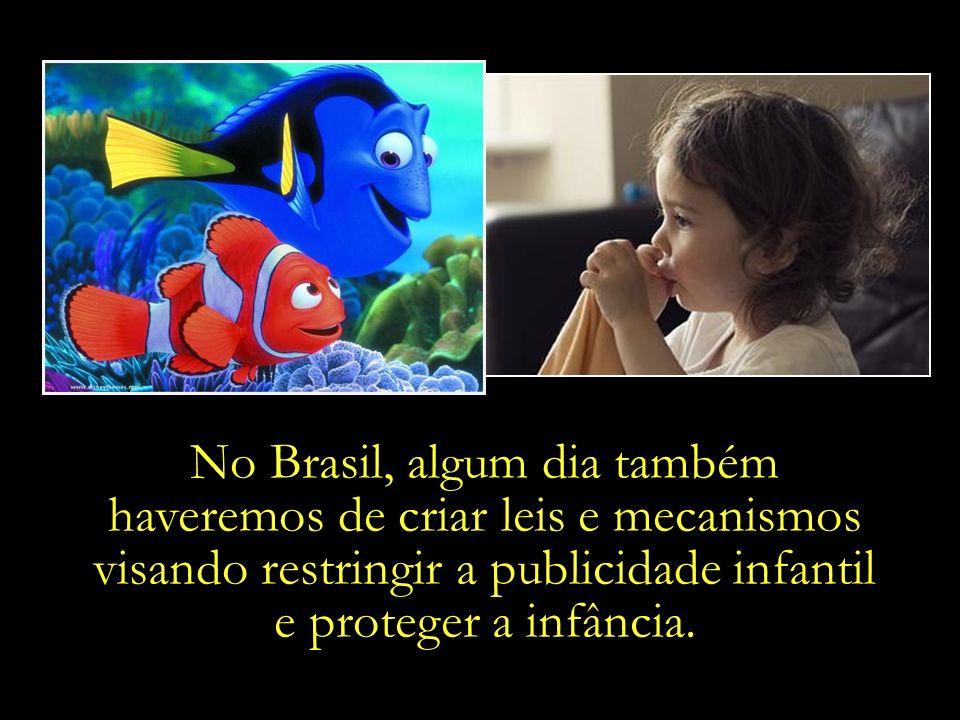 No Brasil, algum dia também haveremos de criar leis e mecanismos