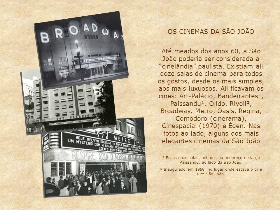 ² Inaugurado em 1958, no lugar onde estava o cine Ritz-São João.