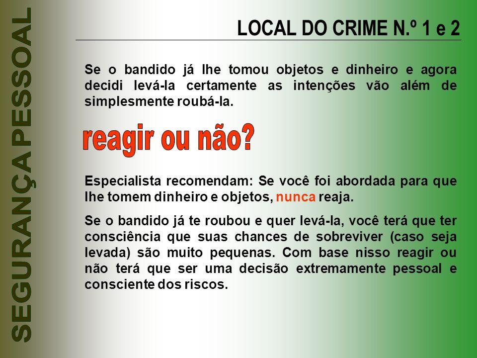 reagir ou não LOCAL DO CRIME N.º 1 e 2