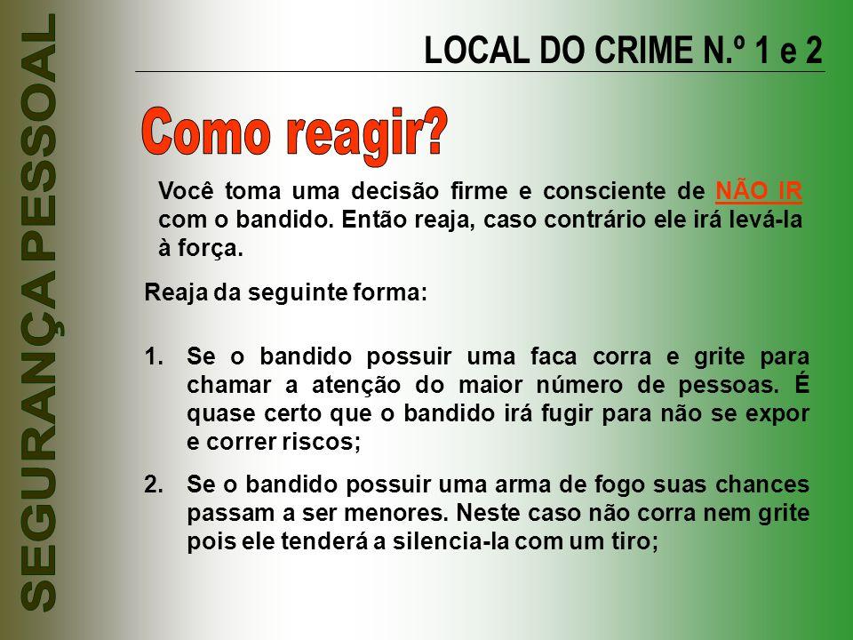 Como reagir LOCAL DO CRIME N.º 1 e 2