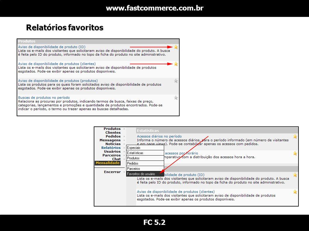 www.fastcommerce.com.br Relatórios favoritos FC 5.2