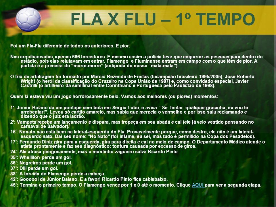 FLA X FLU – 1º TEMPO Foi um Fla-Flu diferente de todos os anteriores. E pior.