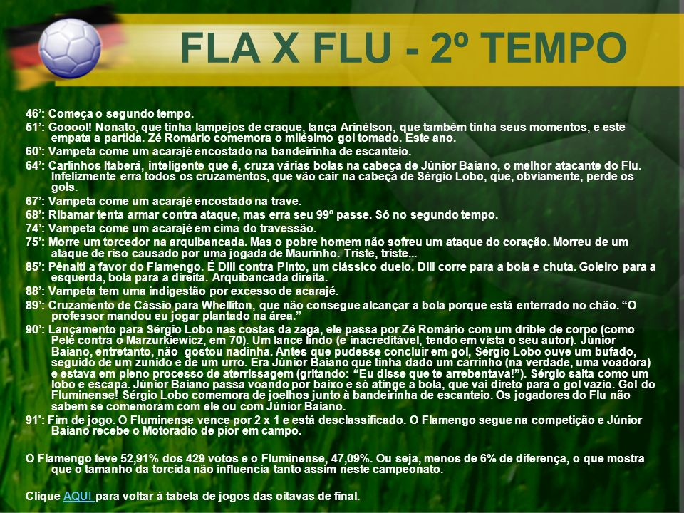 FLA X FLU - 2º TEMPO 46': Começa o segundo tempo.