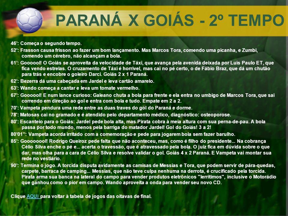PARANÁ X GOIÁS - 2º TEMPO 46': Começa o segundo tempo.