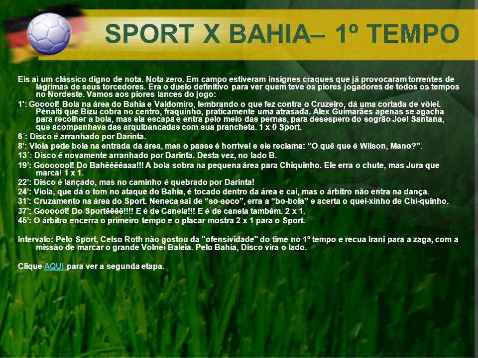 SPORT X BAHIA– 1º TEMPO