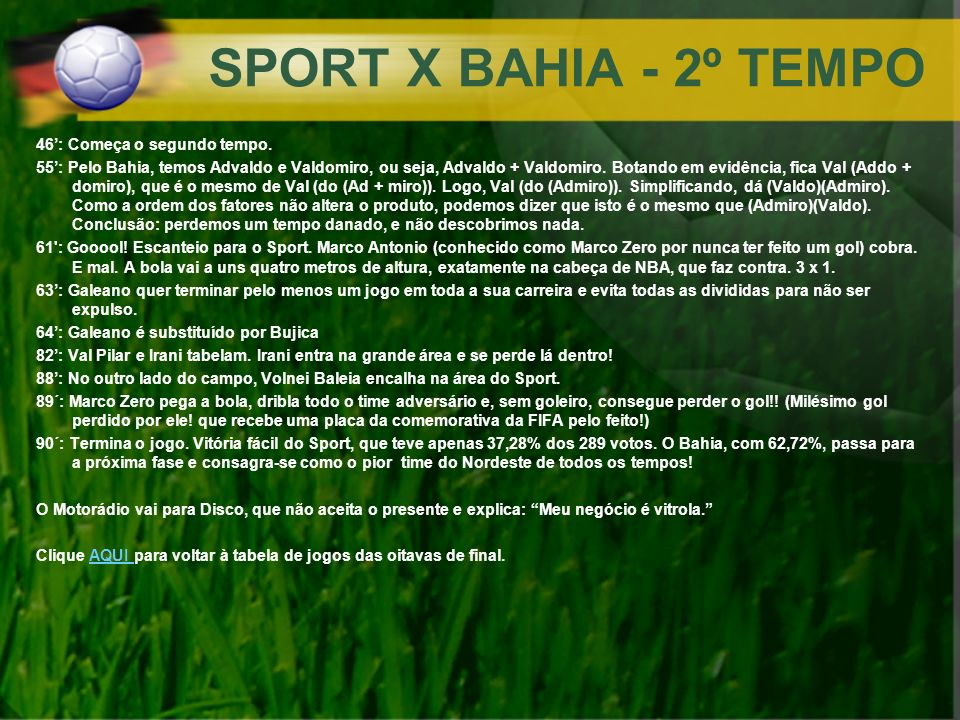 SPORT X BAHIA - 2º TEMPO 46': Começa o segundo tempo.