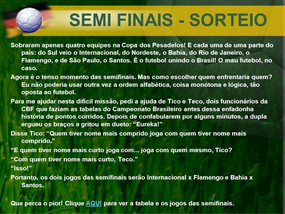 SEMI FINAIS - SORTEIO