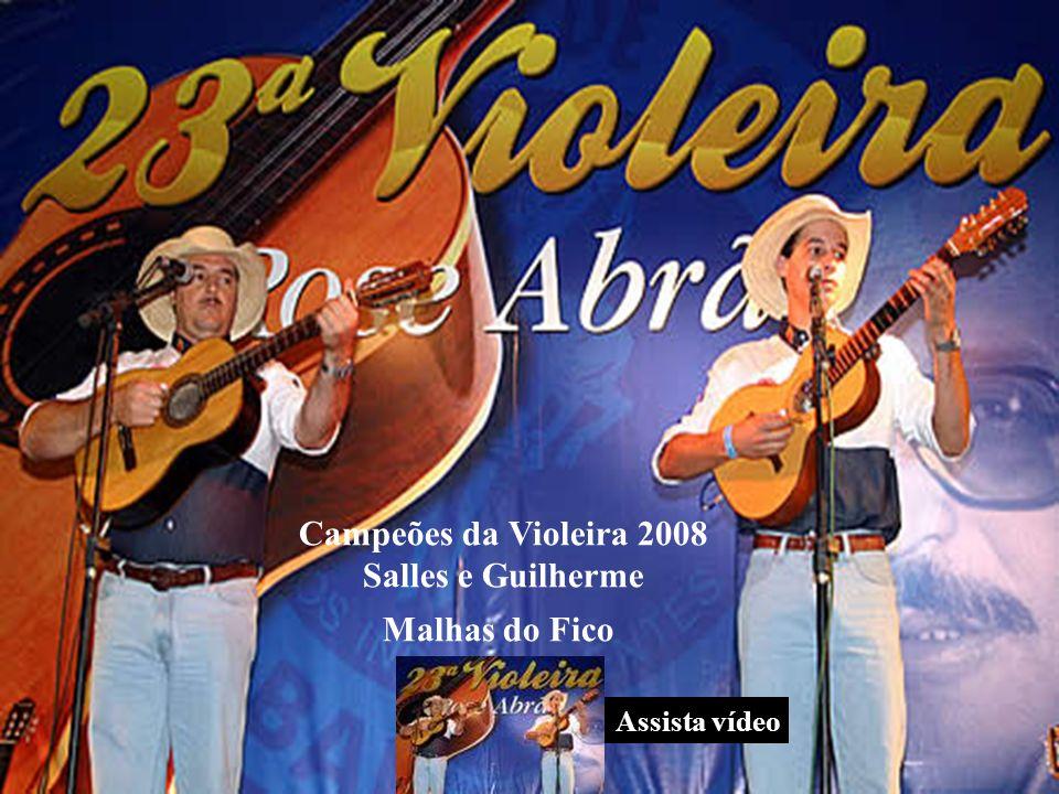 Campeões da Violeira 2008 Salles e Guilherme Malhas do Fico