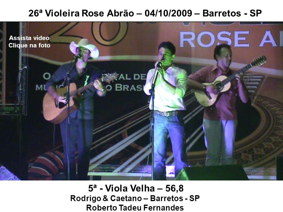 Rodrigo & Caetano – Barretos - SP Roberto Tadeu Fernandes
