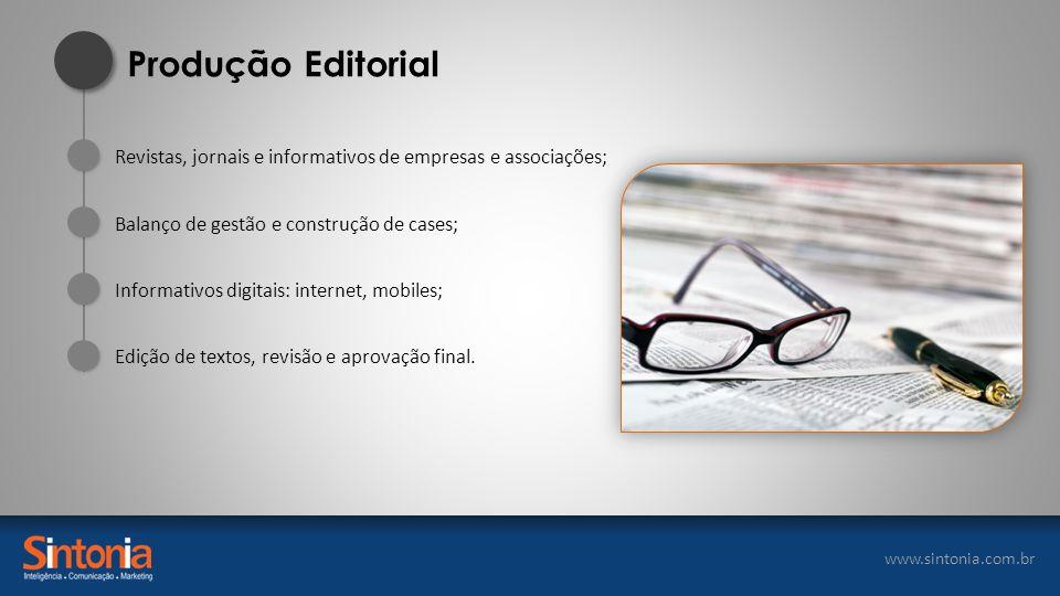 Produção Editorial Revistas, jornais e informativos de empresas e associações; Balanço de gestão e construção de cases;