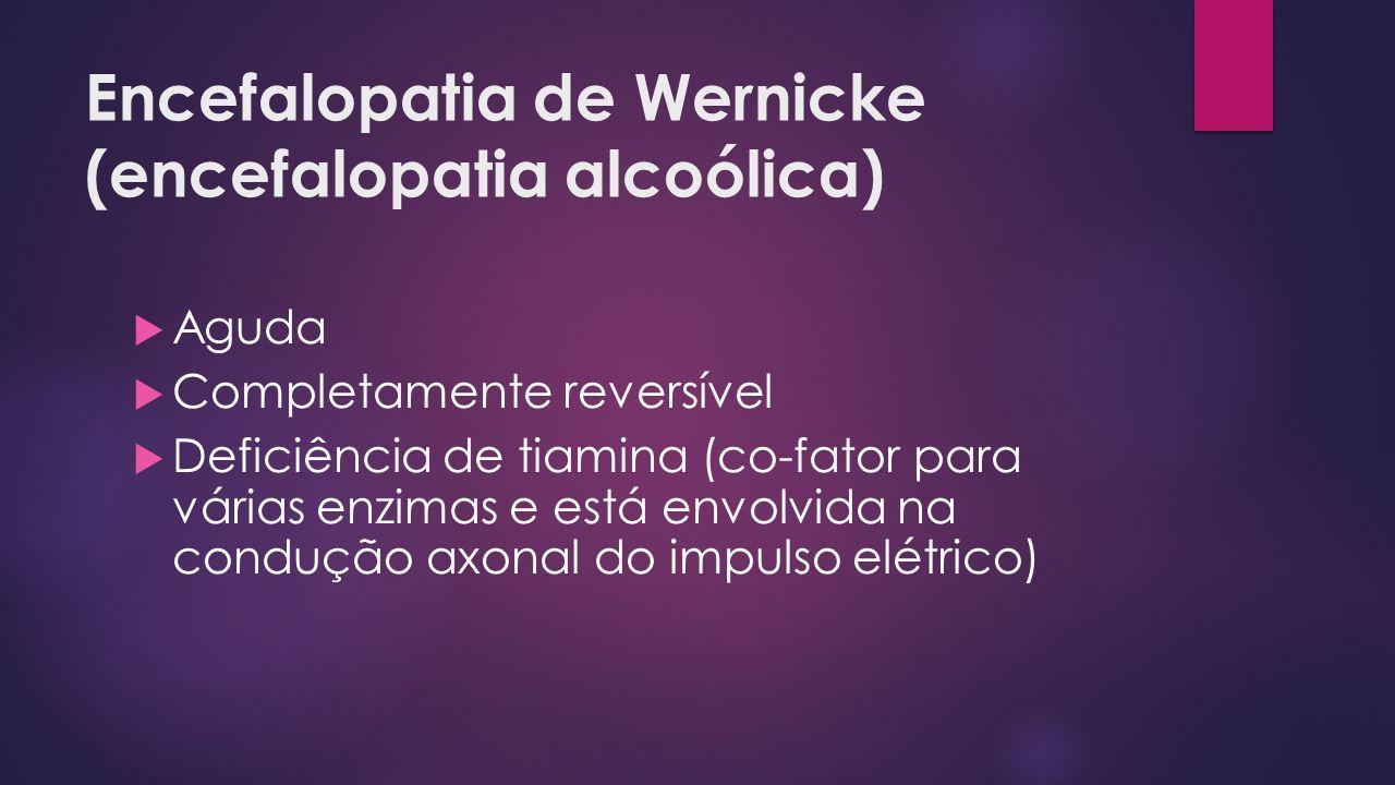 Encefalopatia de Wernicke (encefalopatia alcoólica)