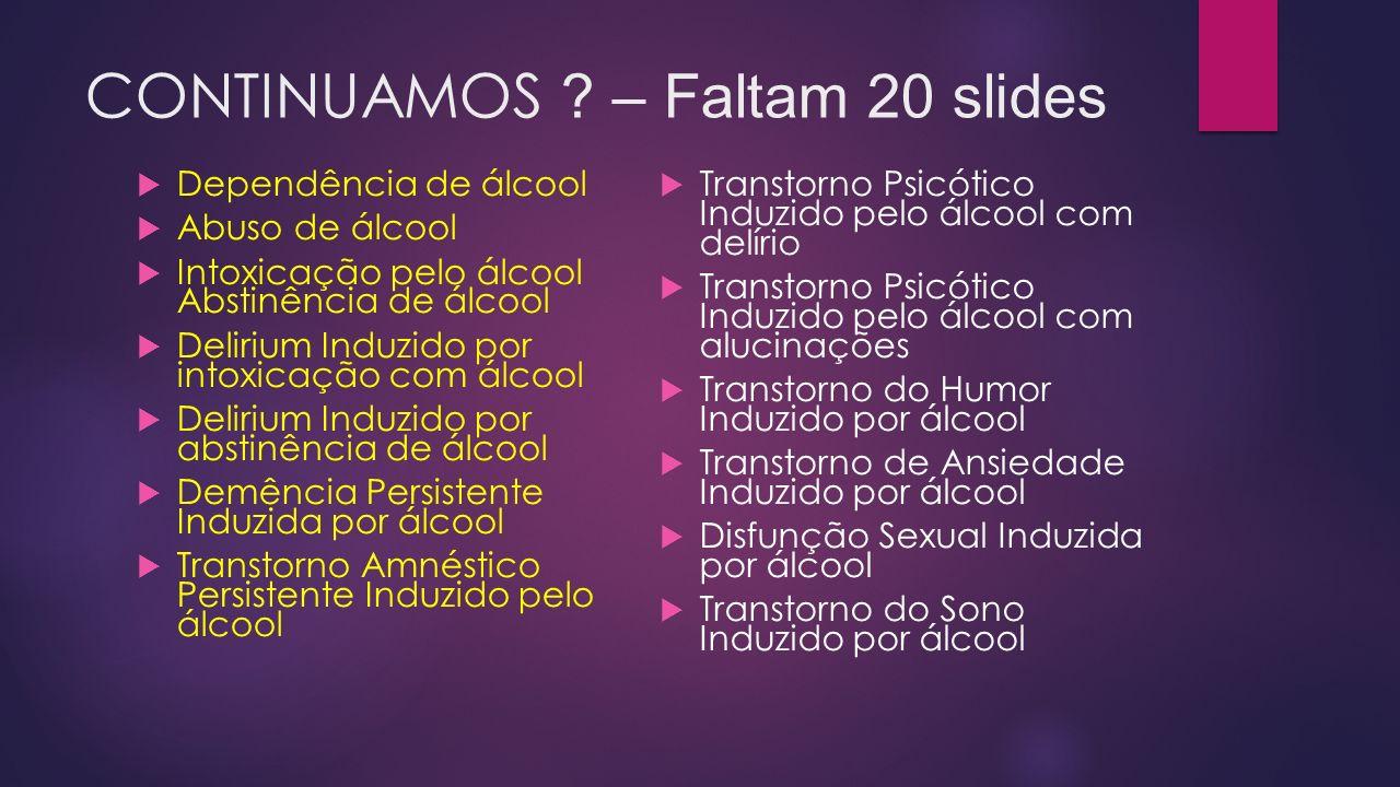 CONTINUAMOS – Faltam 20 slides