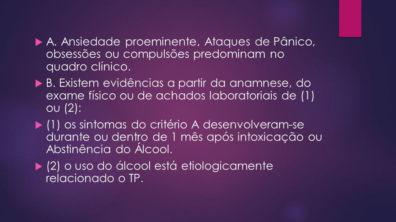 A. Ansiedade proeminente, Ataques de Pânico, obsessões ou compulsões predominam no quadro clínico.