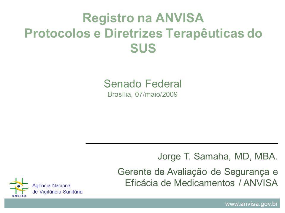 Registro na ANVISA Protocolos e Diretrizes Terapêuticas do SUS