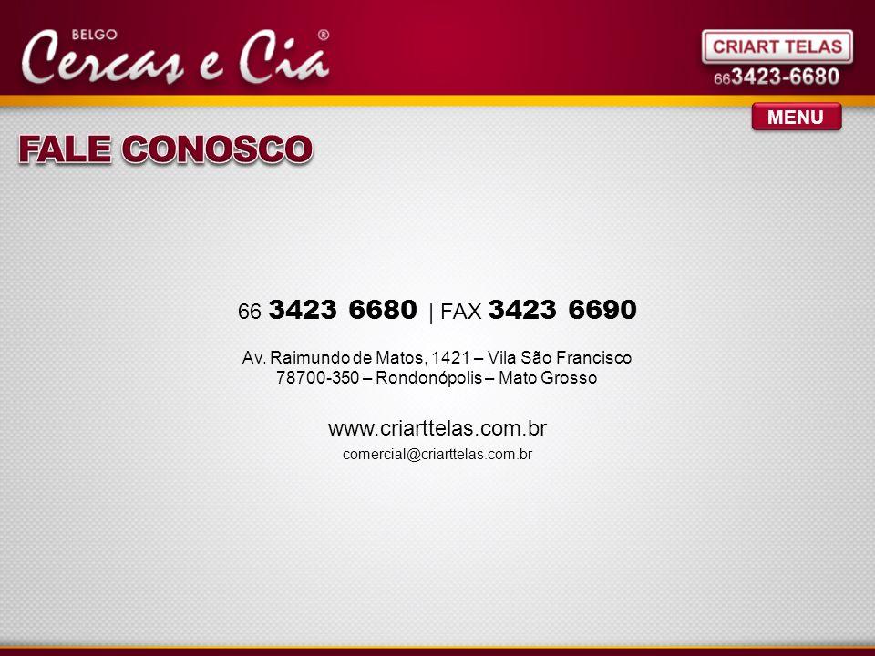 FALE CONOSCO 66 3423 6680 | FAX 3423 6690 www.criarttelas.com.br