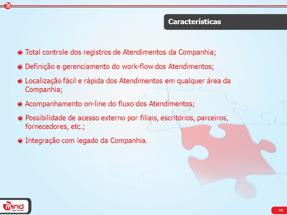 Total controle dos registros de Atendimentos da Companhia;