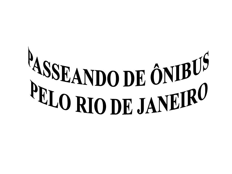 PASSEANDO DE ÔNIBUS PELO RIO DE JANEIRO