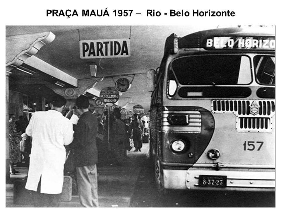 PRAÇA MAUÁ 1957 – Rio - Belo Horizonte