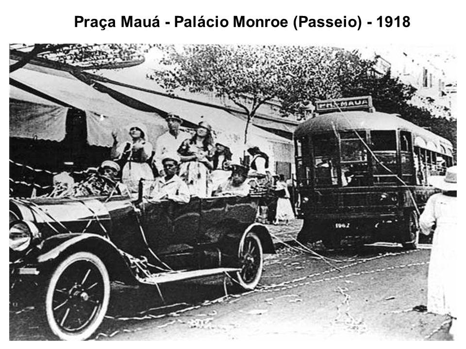 Praça Mauá - Palácio Monroe (Passeio) - 1918