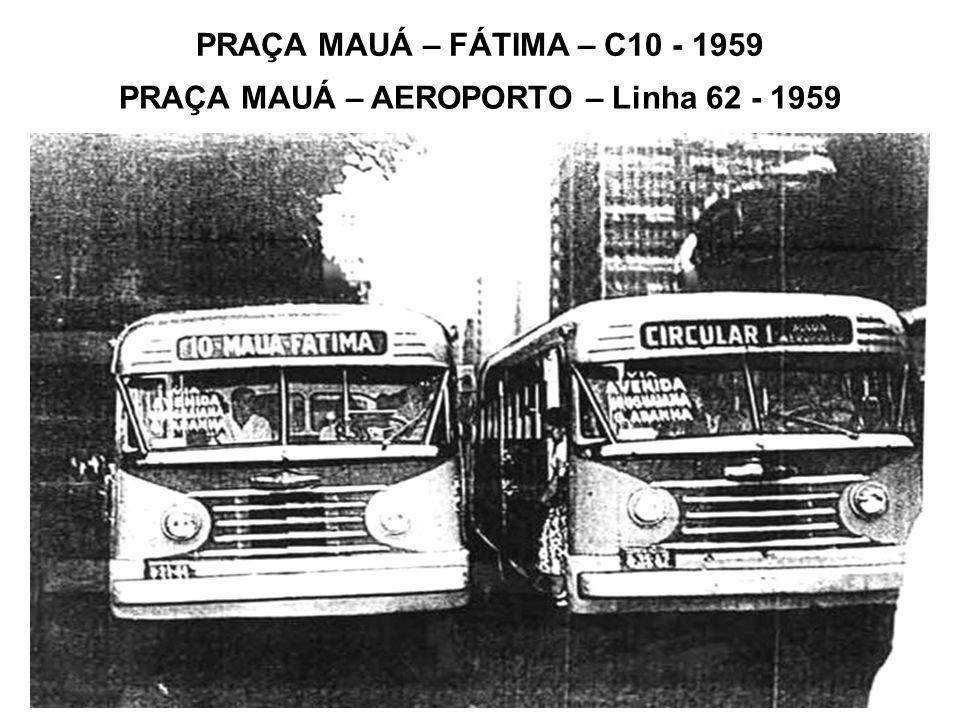 PRAÇA MAUÁ – AEROPORTO – Linha 62 - 1959