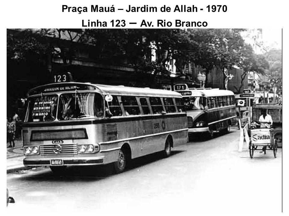Praça Mauá – Jardim de Allah - 1970 Linha 123 – Av. Rio Branco