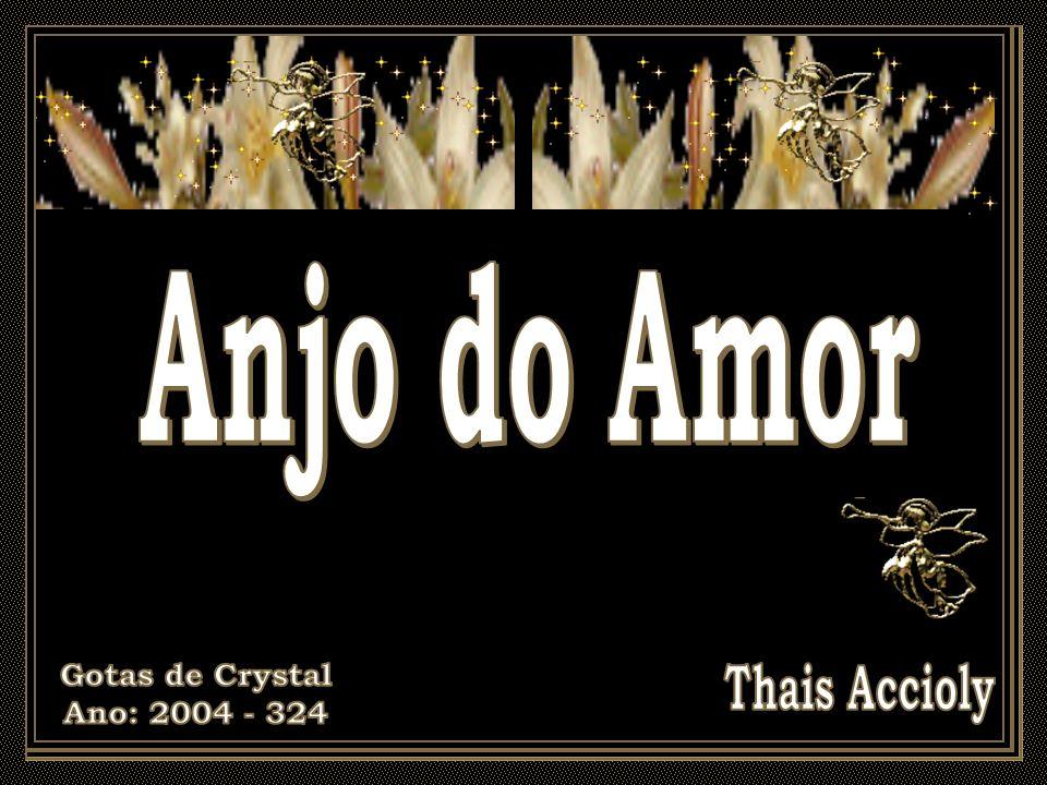 Anjo do Amor Gotas de Crystal Ano: 2004 - 324 Thais Accioly