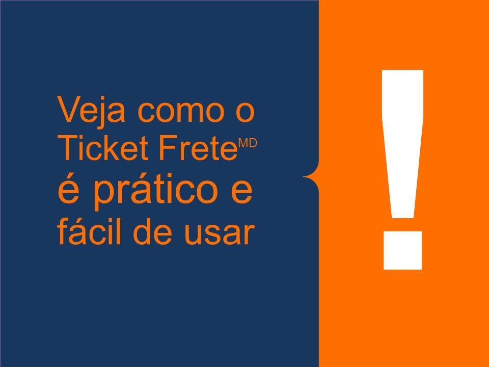 ! fácil de usar Veja como o Ticket Frete é prático e MD