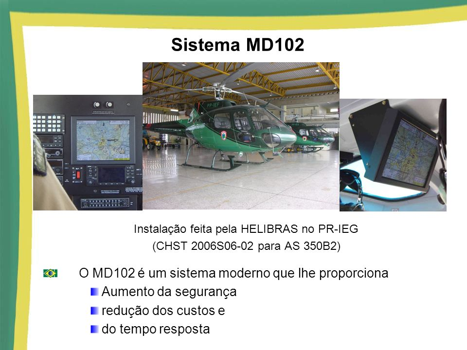 Instalação feita pela HELIBRAS no PR-IEG
