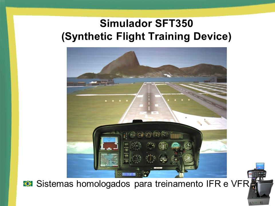 Simulador SFT350 (Synthetic Flight Training Device)