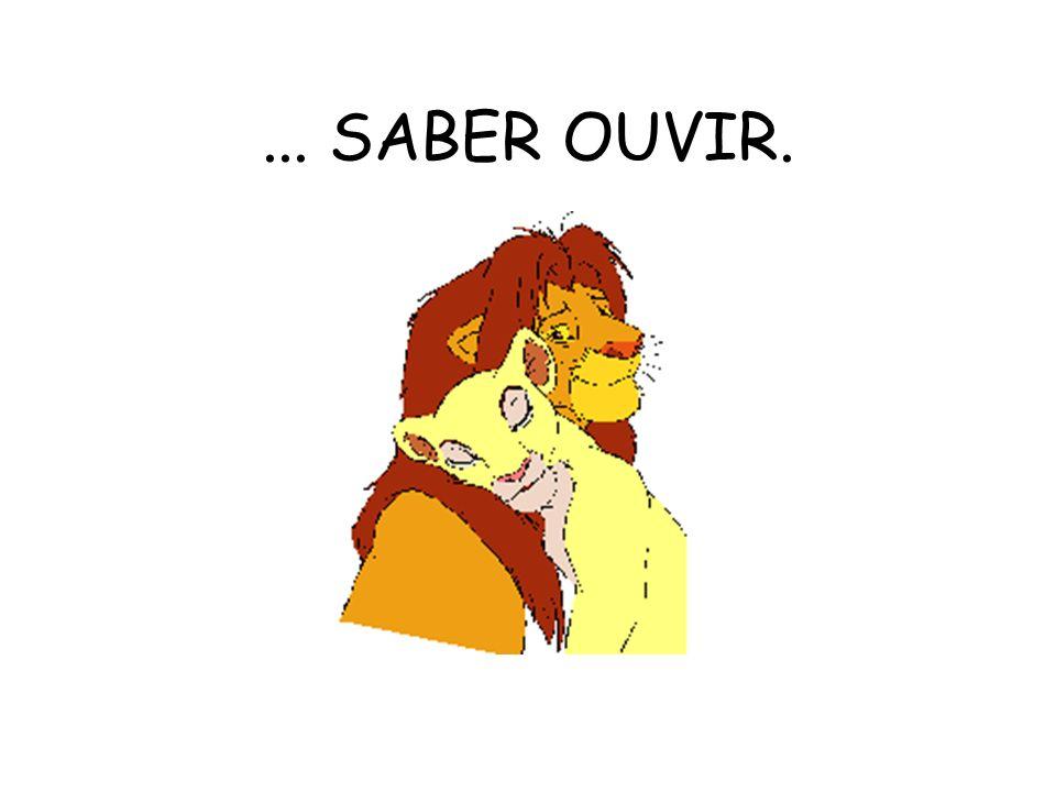 ... SABER OUVIR.