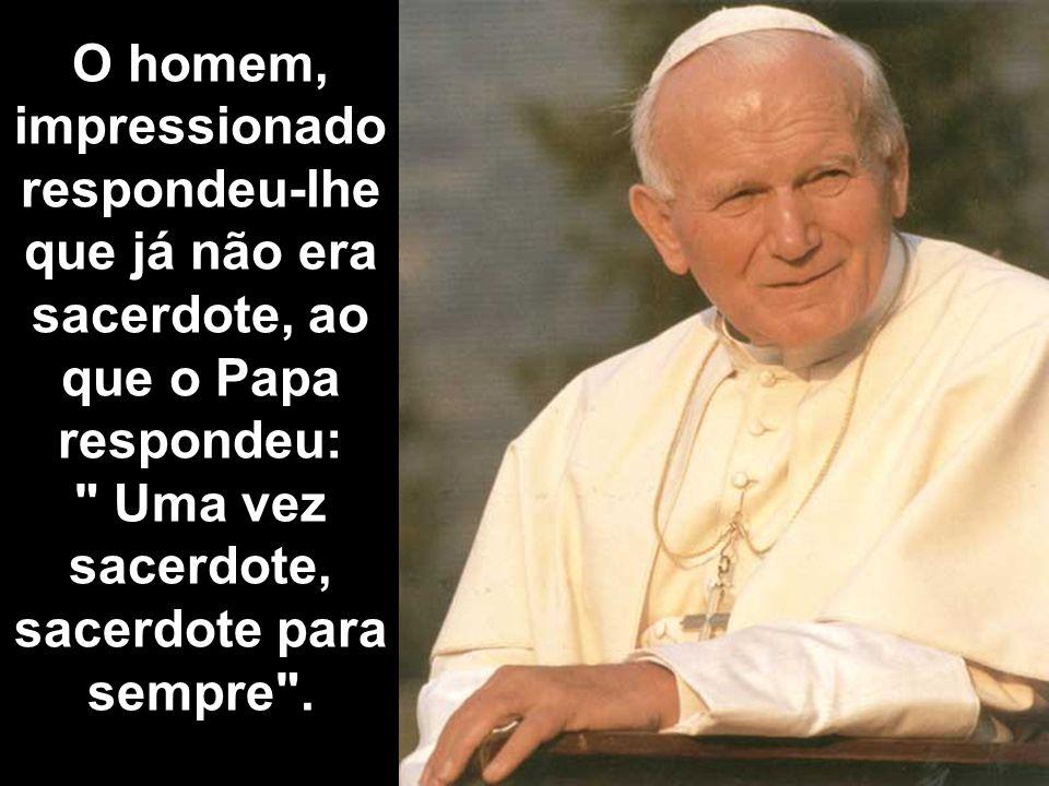 Uma vez sacerdote, sacerdote para sempre .